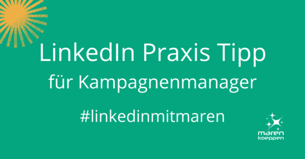 marenkoeppen LinkedIn Praxis Tipp