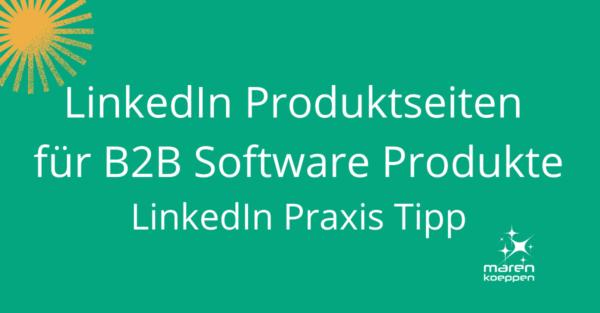 LinkedIn Produktseiten für B2B Software Produkte